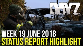 0.63 Exp Released, Upcoming Content & More! ~ #DayZ Status Report Highlight 19 June 2018