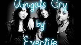 Angels Cry ~ Everlife {{Lyrics in Video}}
