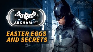 Batman: Arkham VR - Easter Eggs and Secrets
