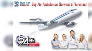 Choose Sky Air Ambulance from Bhopal 24x7 at an Affordable Charge