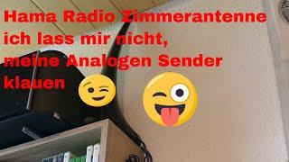 Hama Radio Zimmerantenne  ich lass mir nicht meine Analogen Sender klauen