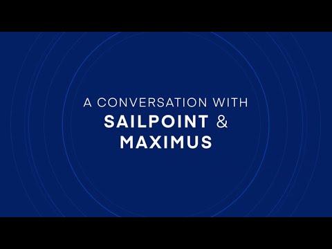 Why SailPoint? Maximus Explains