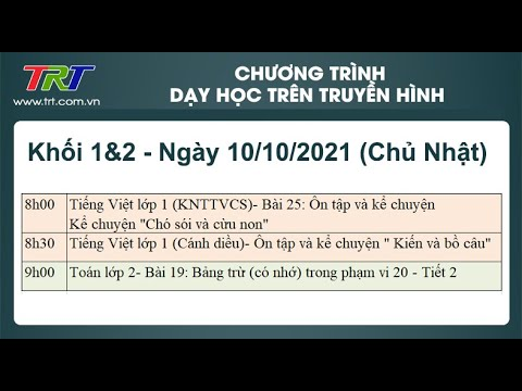 Lớp 1: Tiếng Việt (2 tiêt); Lớp 2: Toán.  - Dạy học trên truyền hình TRT ngày 10/10/2021