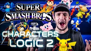 SUPER SMASH BROS. CHARACTERS LOGIC PART 2