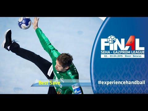 Final 4, 2019 | Best save: Perica Lelic (Nexe vs Meshkov Brest)