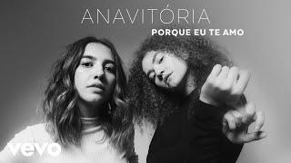 Anavitória - Porque Eu Te Amo (Audio)