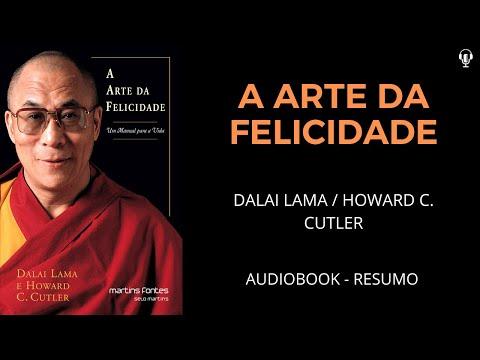A Arte da Felicidade - Dalai Lama / Howard C. Cutler - Áudiobook [RESUMO]