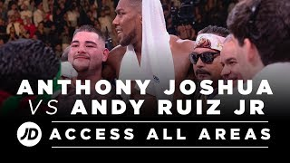 Anthony Joshua Vs Andy Ruiz Jr - Access All Areas Fight Week And Fight Night
