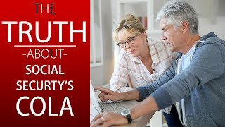 The TRUTH About Social Security's Cost of Living Adjustment (COLA)