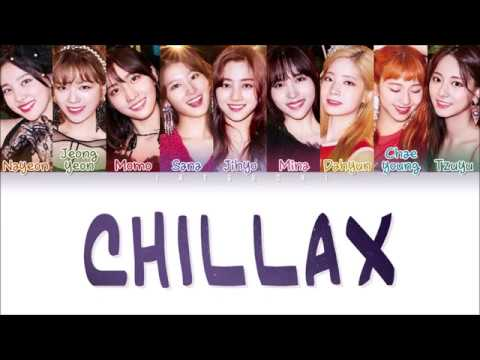 TWICE (트와이스) - CHILLAX (Color Coded Lyrics Eng/Rom/Han/가사)