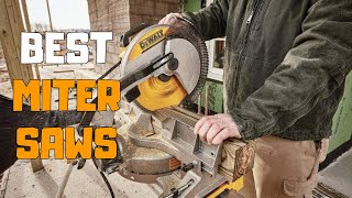 Best Miter Saws in 2020 - Top 6 Miter Saw Picks