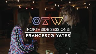 Francesco Yates [Live Performance & Interview] | Northside Sessions
