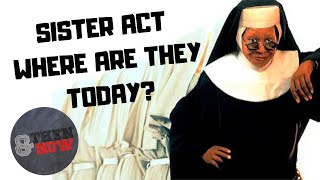 SISTER ACT... Then And Now 2019!  Where Are They Today