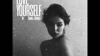 Daniel Munoz   A Message To All Women(Love Yourself)