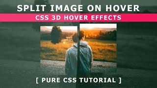 Split Image On Hover - CSS 3D Hover Effects - Pure CSS Tutorial - Html5 Css3 Image Hover Effects