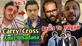 CarryMinati Crossed Amit Bhadana!   Raftaar, Kunal Kamra, Round2hell React to YALGAAR!