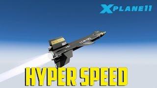 X Plane 11 - Hyper Speed
