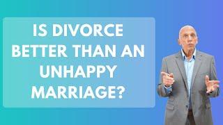 Is Divorce Better Than An Unhappy Marriage? | Paul Friedman