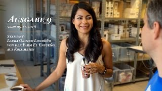 "CoffeeTube, Ausgabe 9 vom 09.11.2016 - Kolumbien Finca ""El Ensueño"""