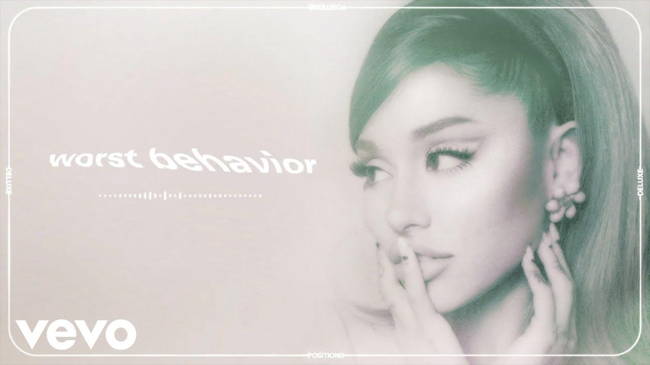 Lirik Lagu Worst Behavior - Ariana Grande dan Terjemahan