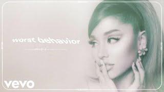 Ariana Grande - worst behavior (official audio)