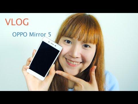 VLOG #19 ตอน OPPO Mirror 5 มีดียังไง ???
