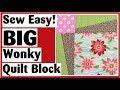 Big Wonky Quilt Block - Easy Quilt Block Tutorial plus Digital Quilt Show