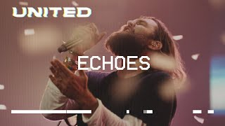 Echoes (Till We See The Other Side) [Live] Hillsong UNITED