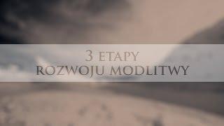 3 etapy rozwoju modlitwy (Monika i dk. Marcin Gajdowie)