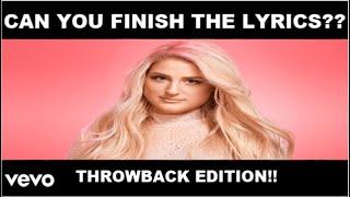 FINISH THE LYRICS CHALLENGE!! (THROWBACK EDITION)