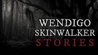 10 TRUE Scary Wendigo & Skinwalker Stories