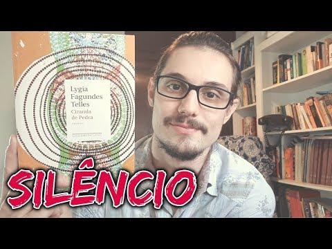#7 SILÊNCIO [2/2] - CIRANDA DE PEDRA (LYGIA FAGUNDES TELLES)