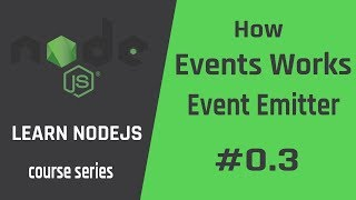 Node.js Working With Events and Event Emitter #03