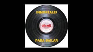Inmortales Mix para bailar 2013 [alexdj] JLB, Reyes Locos, Fito Olivares y mas.