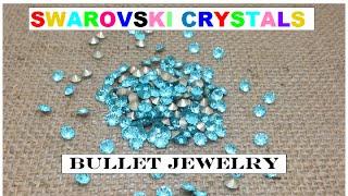 Handmade Bullet Jewelry Choosing The Right Swarovski Cystal