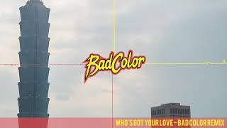 Cheat Codes - Who's Got Your Love (Bad Color Remix)