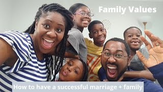 How to have a successful marriage and family // Family values