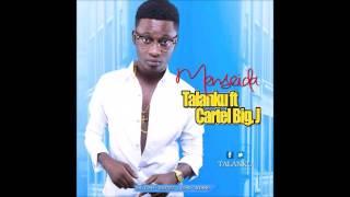 Talanku ft cartel bigj -Mensei Da[prod.by DDT]