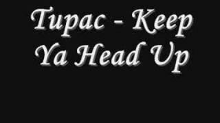 Tupac - Keep Ya Head Up *Lyrics