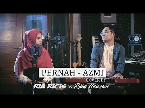 PERNAH - AZMI (COVER BY RIA RICIS)