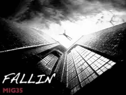 Fallin'  - MIG35 (Read Description!!)