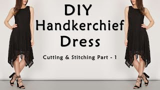 DIY Designer Handkerchief Dress |   Hanky Dress Tutorial