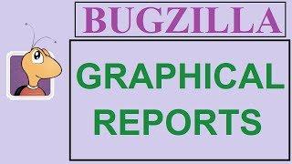 Bugzilla Tutorial - 8 - GRAPHICAL REPORTS | CHARTS