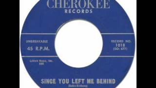 LARRY BIRDSONG - SINCE YOU LEFT ME BEHIND [Cherokee 1018] 1959