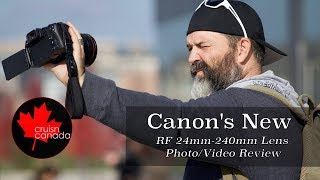 Canon RF 24-240mm f4-6.3 Lens First Look with Samples