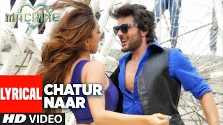 Chatur Naar Lyrical Video | Machine | Mustafa, Kiara Advani