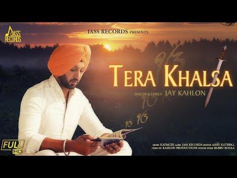 Tera Khalsa   ( Full HD)   Jay Kahlon   New Punjabi Songs 2019   Latest Punjabi Songs