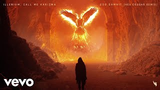 ILLENIUM, Call Me Karizma - God Damnit (Hex Cougar Remix/Audio)