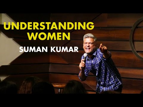 How to understand Women | Stand Up Comedy by  Suman Kumar