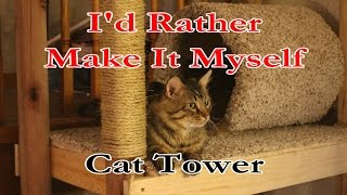 An Awesome And Inexpensive Cat Tower - A Simple One Day Build